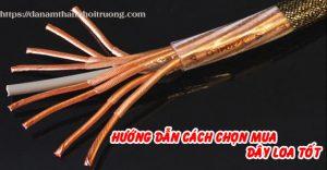 huong-dan-cach-chon-day-loa